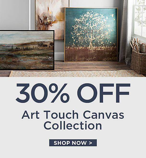 30% Off Art Touch Canvas Collection - Shop Now
