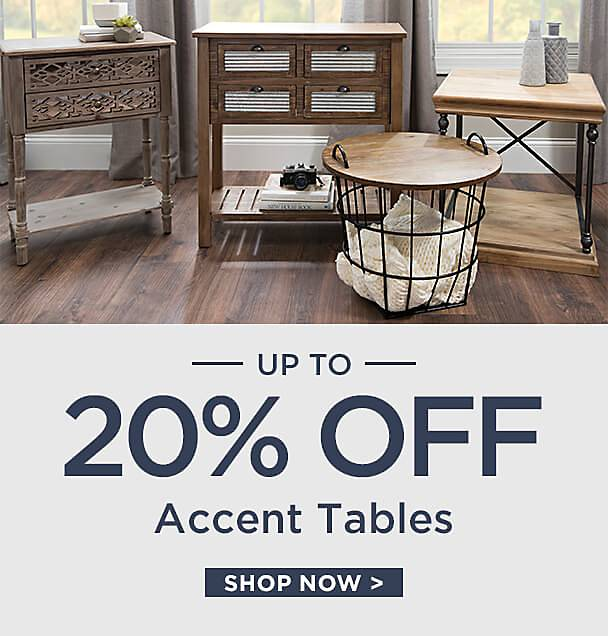 Up to 20% Off Accent Tables - Some exclusions apply online - Shop Now