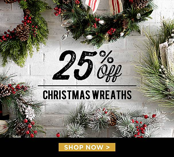 25% Off Christmas Wreaths - Shop Now