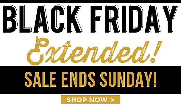 Black Friday Extended , Ends Sunday - Shop Now