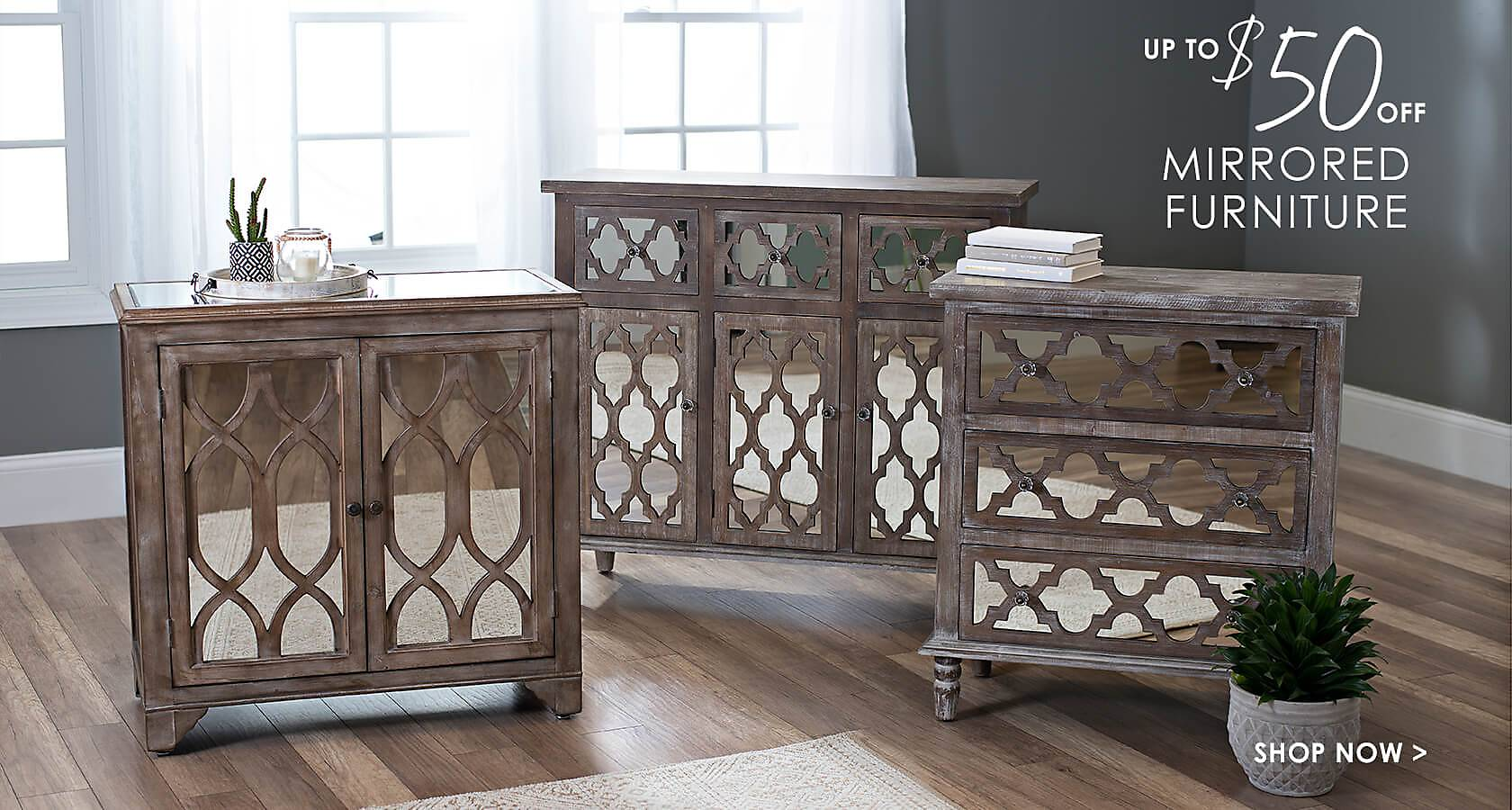 up to $50 off Mirrored Furniture - Shop Now