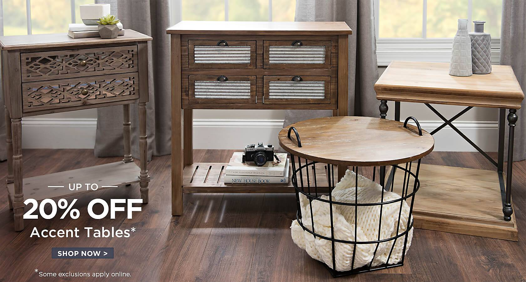 Up To 20% Off Accent Tables   Some Exclusions Apply Online   Shop Now