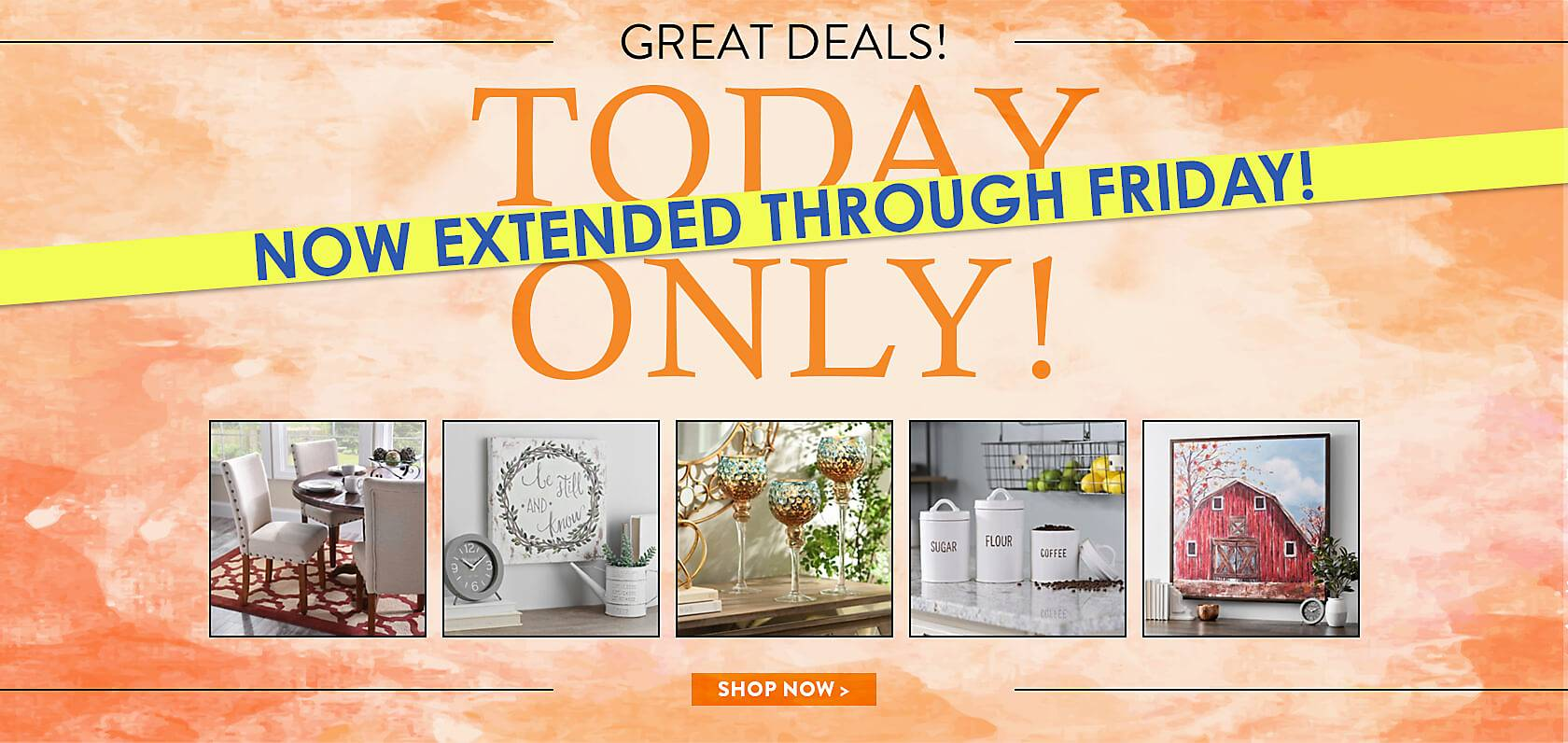 One Day Sale now Extended! - Great Deals; Limited Time! - Shop Now