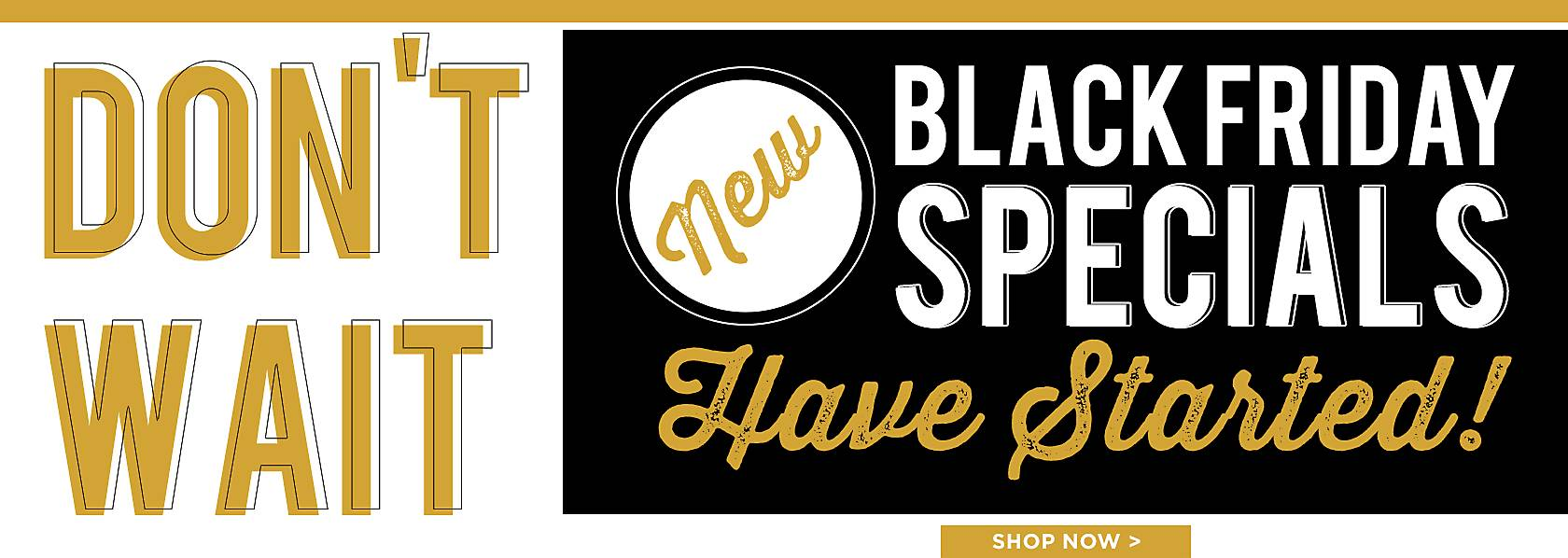 Black Friday Specials Start Now - Shop Now