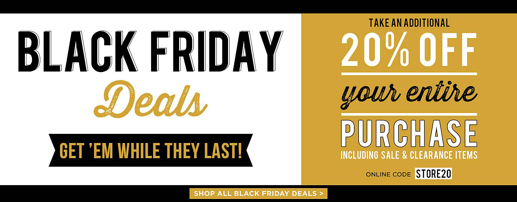 Black Friday Starts Now - Shop Now