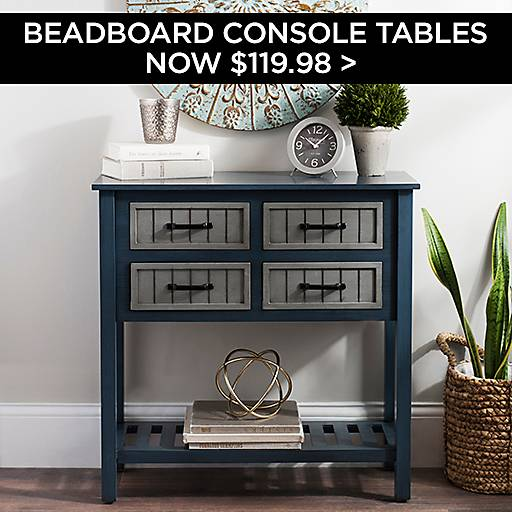 Beadboard Console Tables Now $119.98