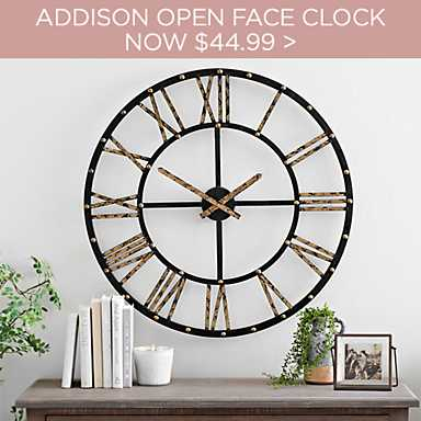Addison Open Face Clock - Now $44.99