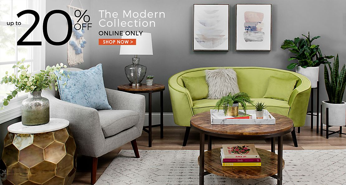 up to 20% off The Modern Collection - Online Only  - Shop Now