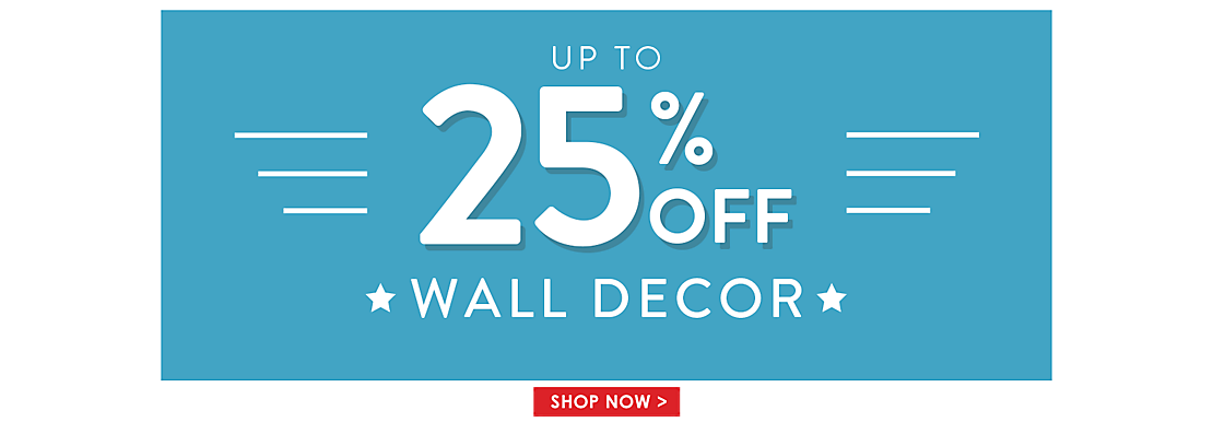 Up to 25% off Wall Decor - Shop Now