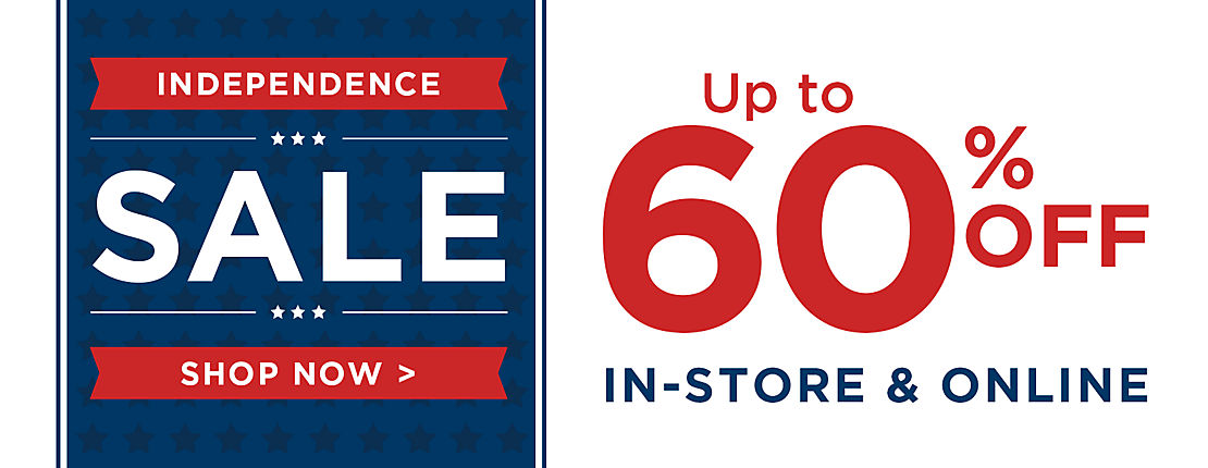Independence Day Sale Up To 60% Off In Store And Online   Shop Now