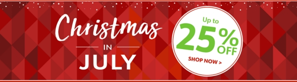 Christmas in July - Up to 25% Off - Shop Now