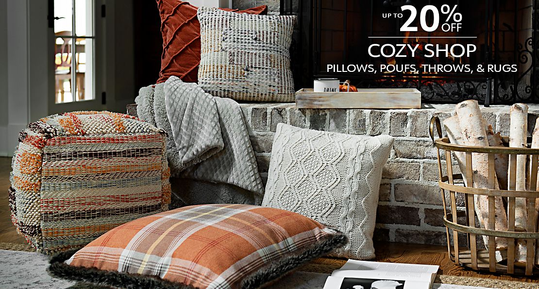Warm Up With Fall Savings - Up to 20% Off Cozy - Shop Pillows, Poufs, Throws, & Rugs - Shop Now