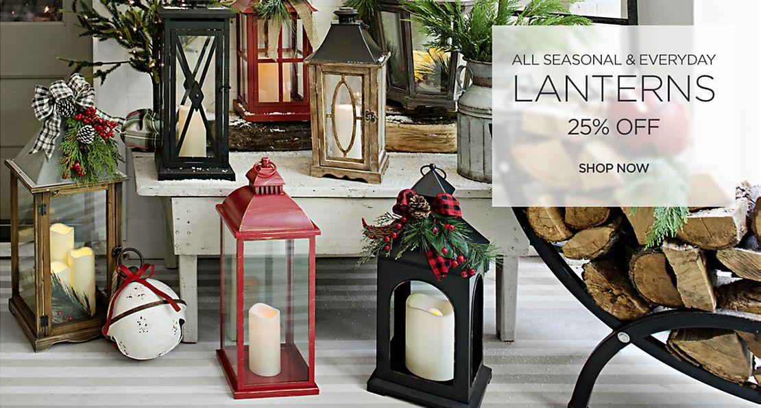 25% Off All Seasonal & Everyday Lanterns - Shop Now