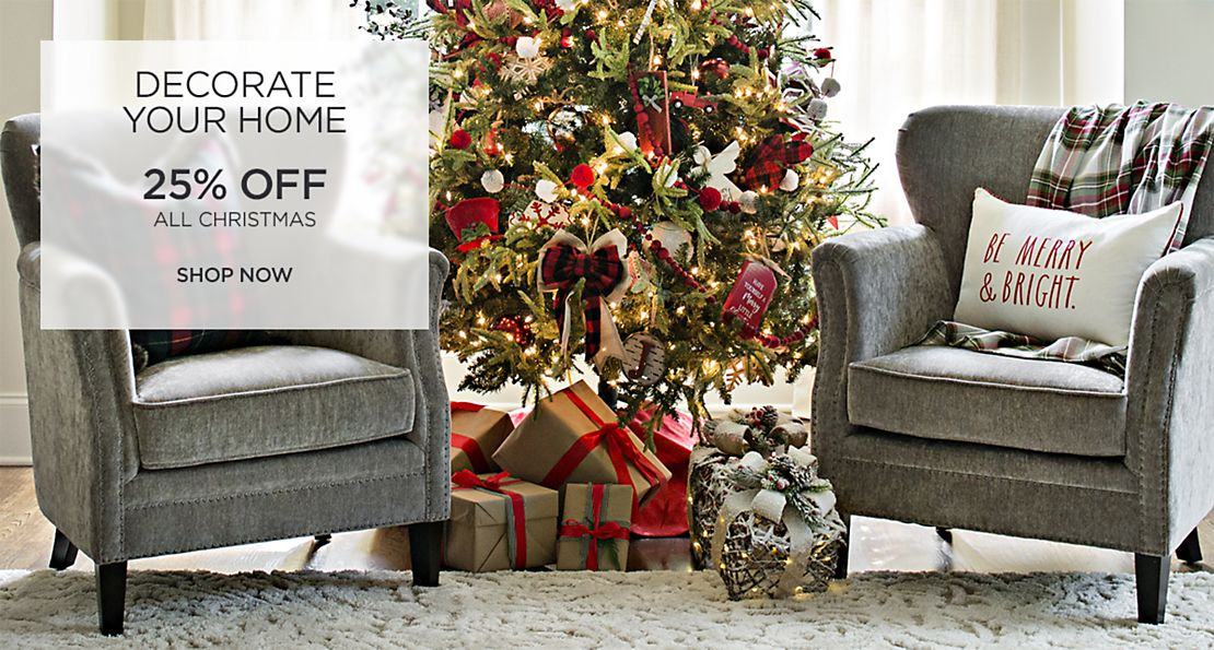 Decorate Your Home - 25% Off ALL Christmas - Shop Now