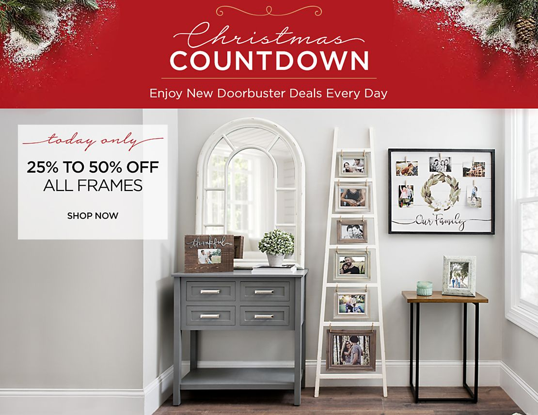 Christmas Countdown - New Deals Everyday - Today Only - 25% to 50% Off Frames - Shop Now