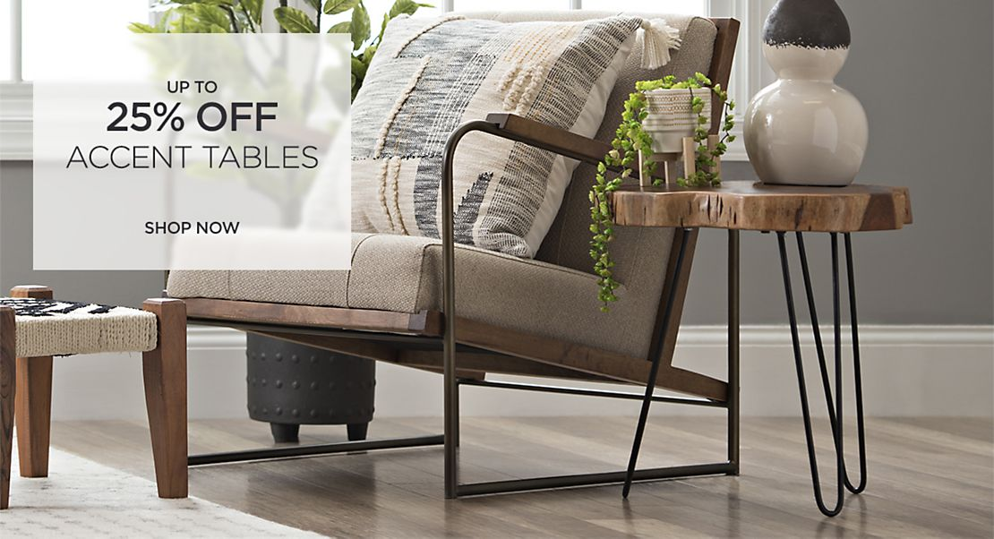 Up to 25% off Accent Tables - Shop Now