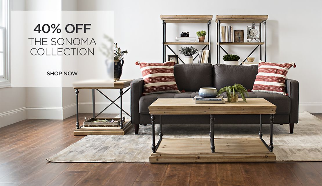 40% off the Sonoma Collection - Shop Now