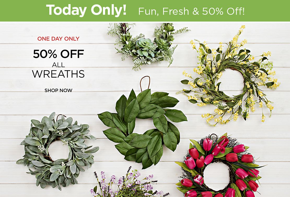 One Day Only 50% Off All Wreaths - Shop Now