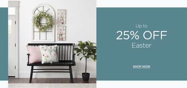 Up to 25% Off Easter - Shop Now