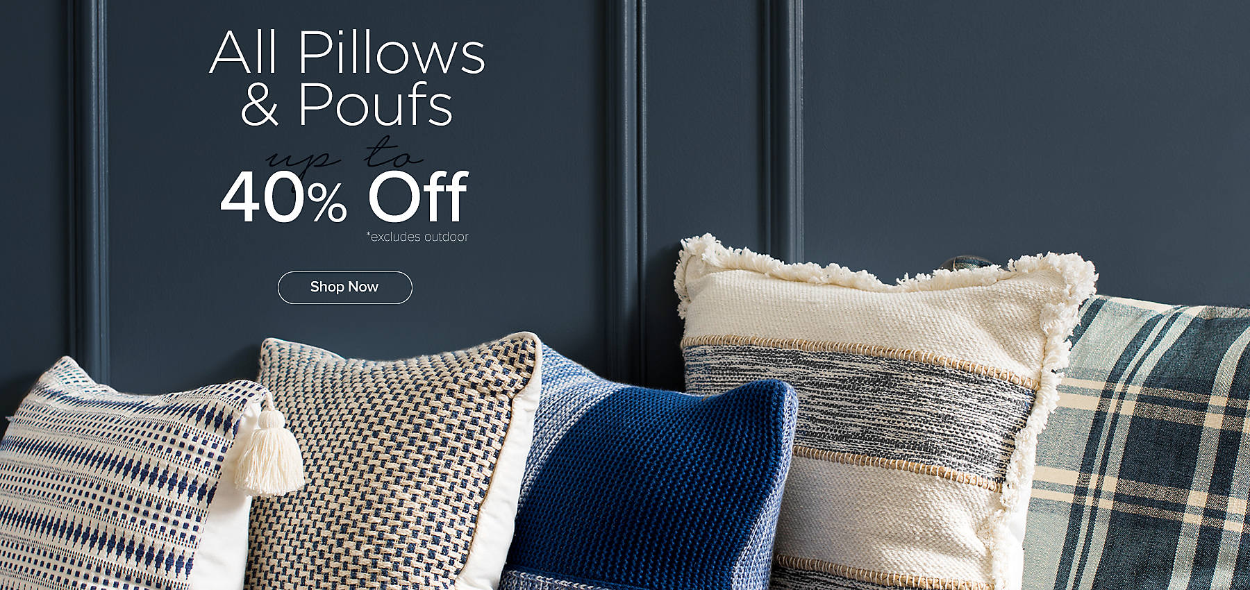 Up to 40% Off All Pillows - Shop Now