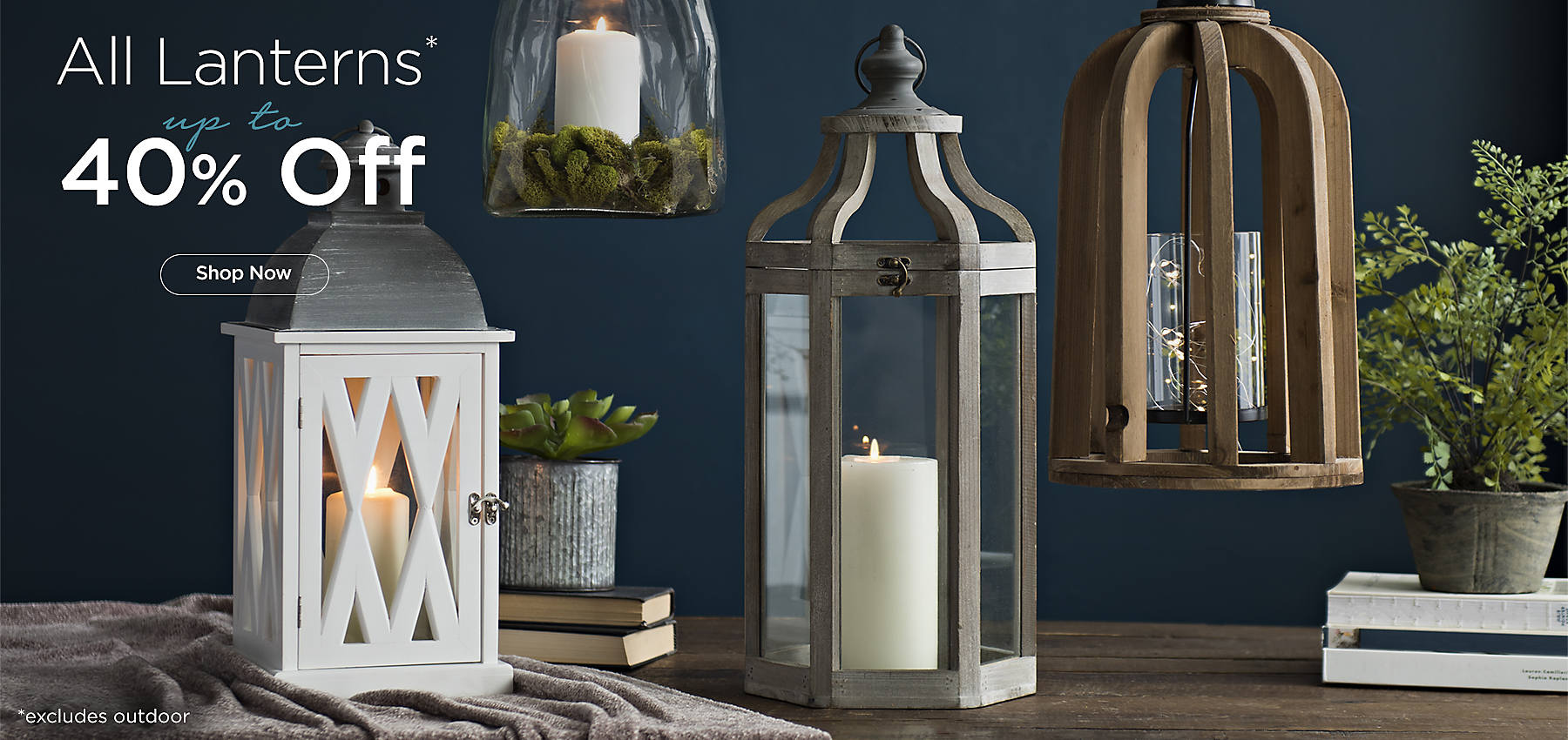 Limited Time Only - Up to 40% Off All Lanterns - Excludes Outdoor