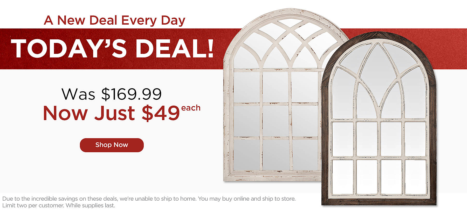 One Day Only - Your Choice - Was $169.99 Now $49 Each - Due to the incredible savings on these deals, we're unable to ship to home. You may buy online and ship to store.