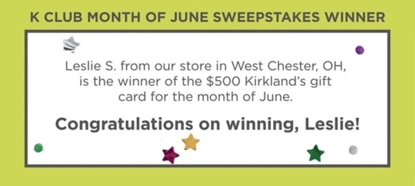 Leslie from our store in West Chester, OH, is the winner of the $500 Kirkland's gift card for the month of May. Congratulations on winning Leslie!