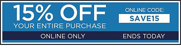 15% Off Entire Purchase, Online Only - Use Online Code SAVE15
