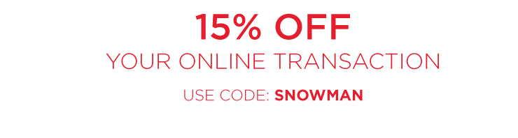 15% off entire online transaction- Use code SNOWMAN