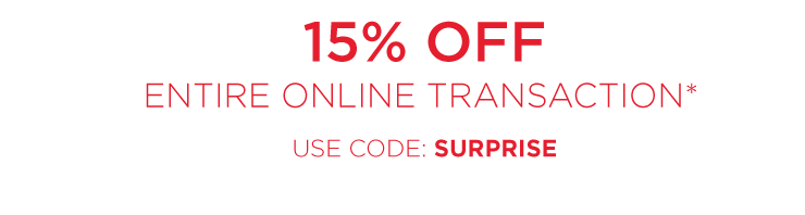 15% off entire online transaction - use code: SURPRISE