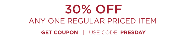 30% off any one regular priced item - use code: PRESDAY
