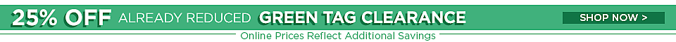 25% off already reduced Green Tag Clearance - Online priced reflect additional savings - Shop now