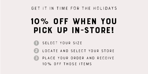 Recieve 10% Off When You Pick Up In-Store
