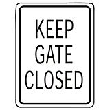 Keep Gate Closed Aluminum Sign