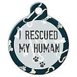 I Rescued My Human Pet ID Tag