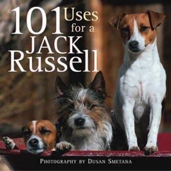 101 Uses For a Jack Russell Book