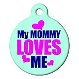 My Mommy Loves Me Pet ID Tag