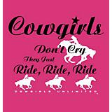 Cowgirls Dont Cry T-Shirt