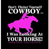 Don't Flatter Yourself Cowboy T-Shirt