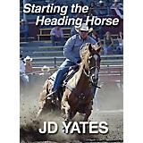 JD Yates Starting the Heading Horse DVD