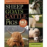 Storeys Illustrated Guide to Sheep Goatsand Cattle