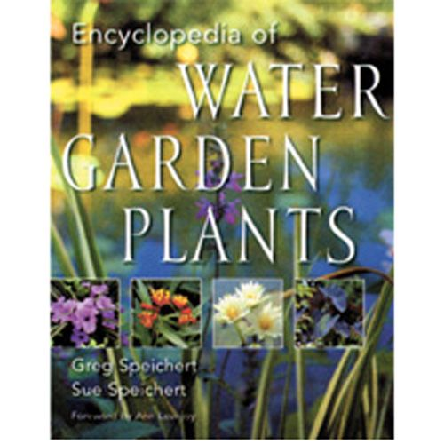 Encyclopedia of Water Garden Plants