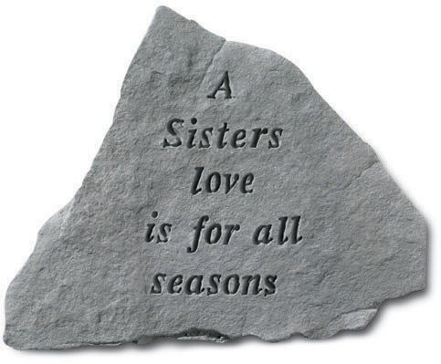 A Sisters Love is for All Seasons Accent Stone
