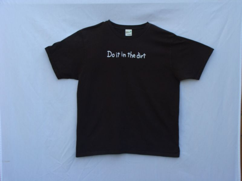 Do It In the Dirt Shirt XX Large Green