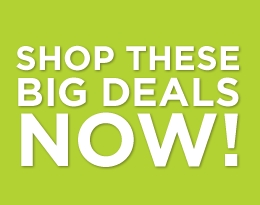 Shop These Big Deals Now!