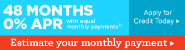 48 Months 0% APR with equal monthly payments - Apply for Credit Today »