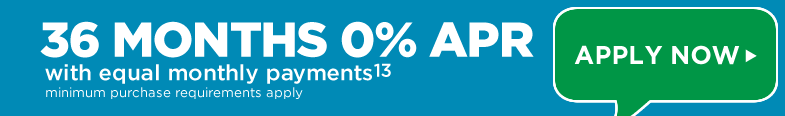 36 Months 0% APR with equal monthly payments - Apply Now