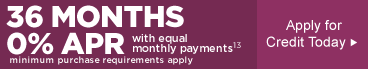 36 Months 0% APR with equal monthly payments<sup>13</sup> - Apply for Credit Today &raquo;
