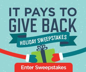It Pays to Give Back Holiday Sweepstakes - Enter Now
