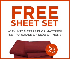Free sheet set with any mattress purchase of $500 or more